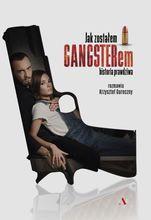 Movie poster Jak zostałem gangsterem. Historia prawdziwa